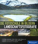 Die Fotoschule in Bildern - Landschaftsfotografie